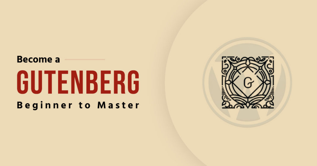 Become a Gutenberg Beginner to Master